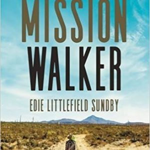 929 My Strength is My Story with Edie Littlefield Sundby, The Mission Walker